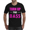 Turn Up The Bass Mens T-Shirt