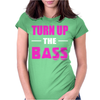 Turn Up The Bass Womens Fitted T-Shirt