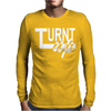 Turnt Up Mens Long Sleeve T-Shirt