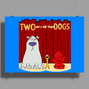 Two and a half Stupid Dogs Poster Print (Landscape)