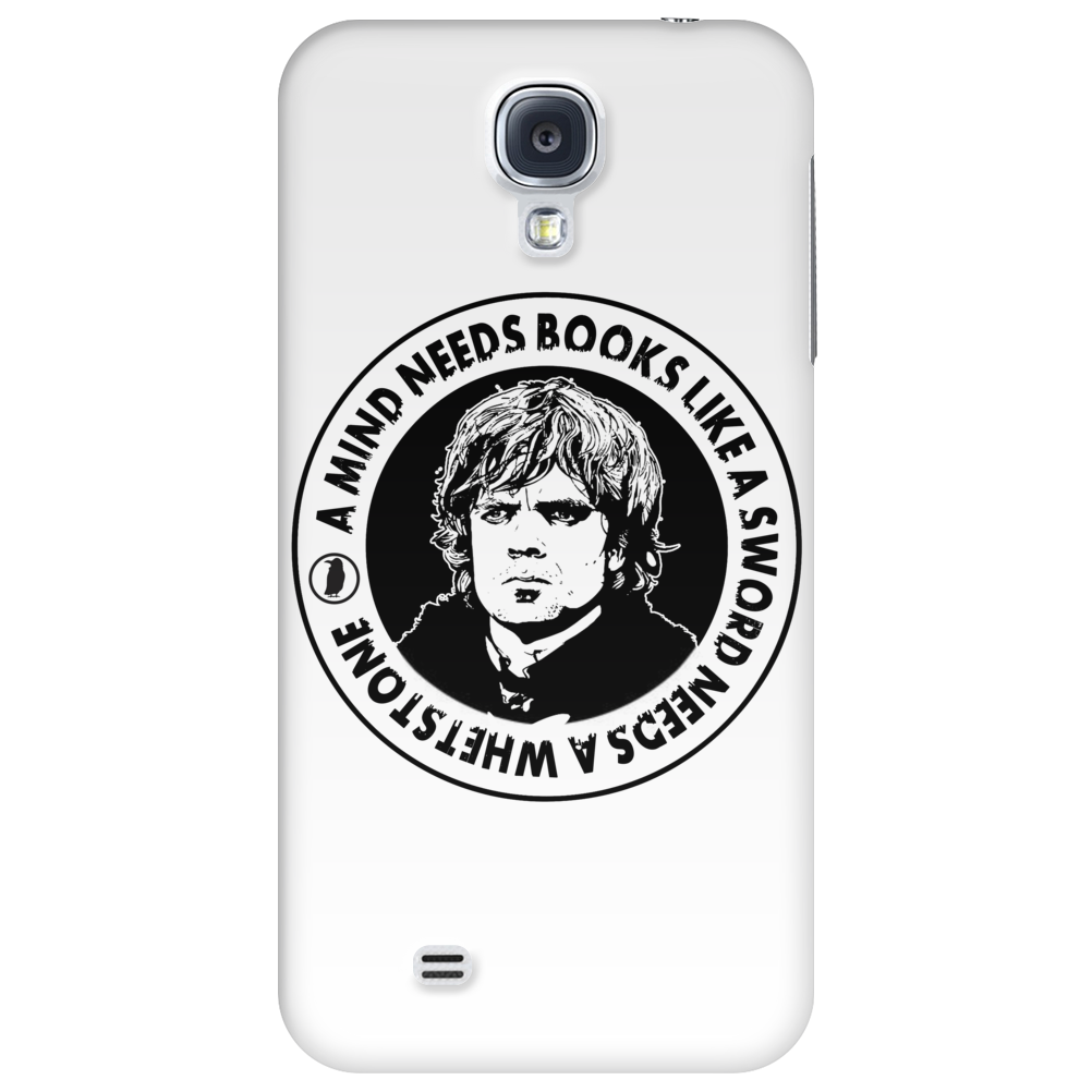 Tyrion - A Mind Needs Books Like A Sword Needs A Whetstone Phone Case