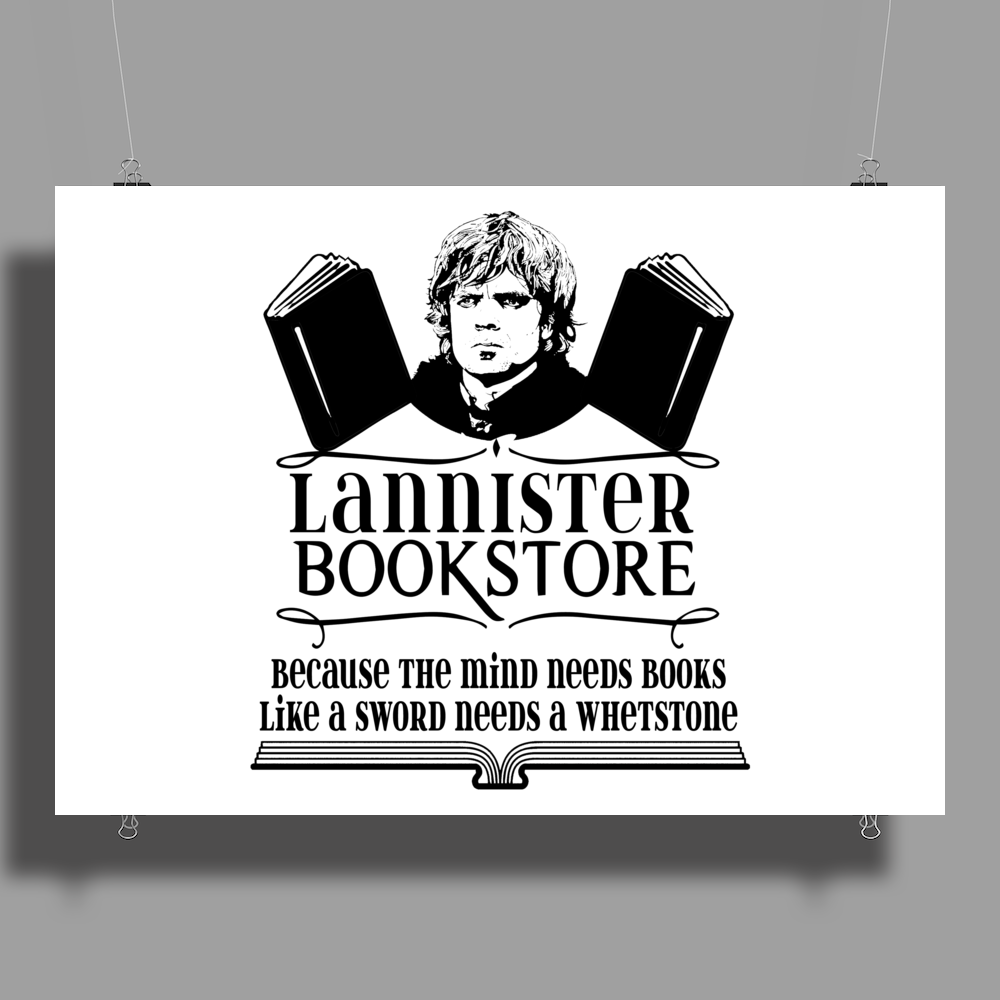 Tyrion Lannister - Because The Mind Needs Books Like A Sword Needs A Whetstone Poster Print (Landscape)