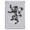 TYRION LANNISTER GAME OF THRONES DRINK AND I KNOW THINGS Tablet