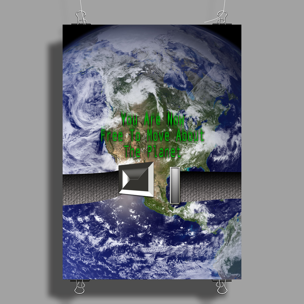 Unbuckled: You are Now Free To Move About The Planet Poster Print (Portrait)