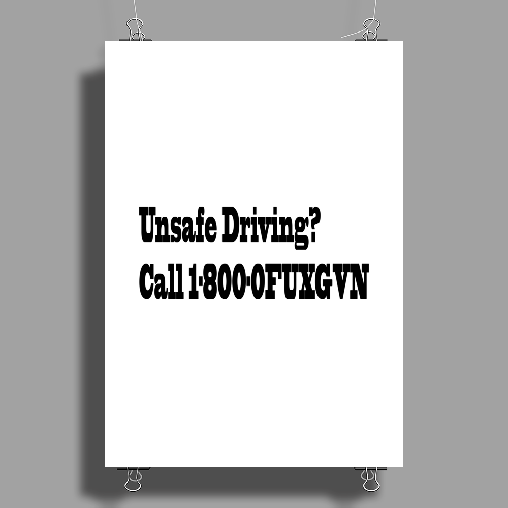 Unsafe driving call 18000FUXGVN Poster Print (Portrait)