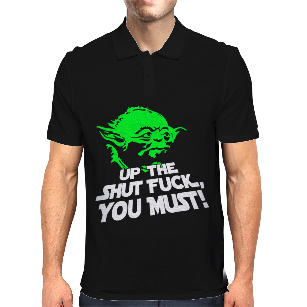 Up The Shut Fuck You Must! Mens Polo