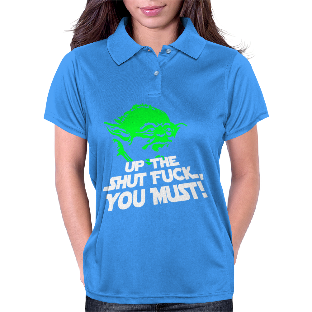 Up The Shut Fuck You Must! Womens Polo