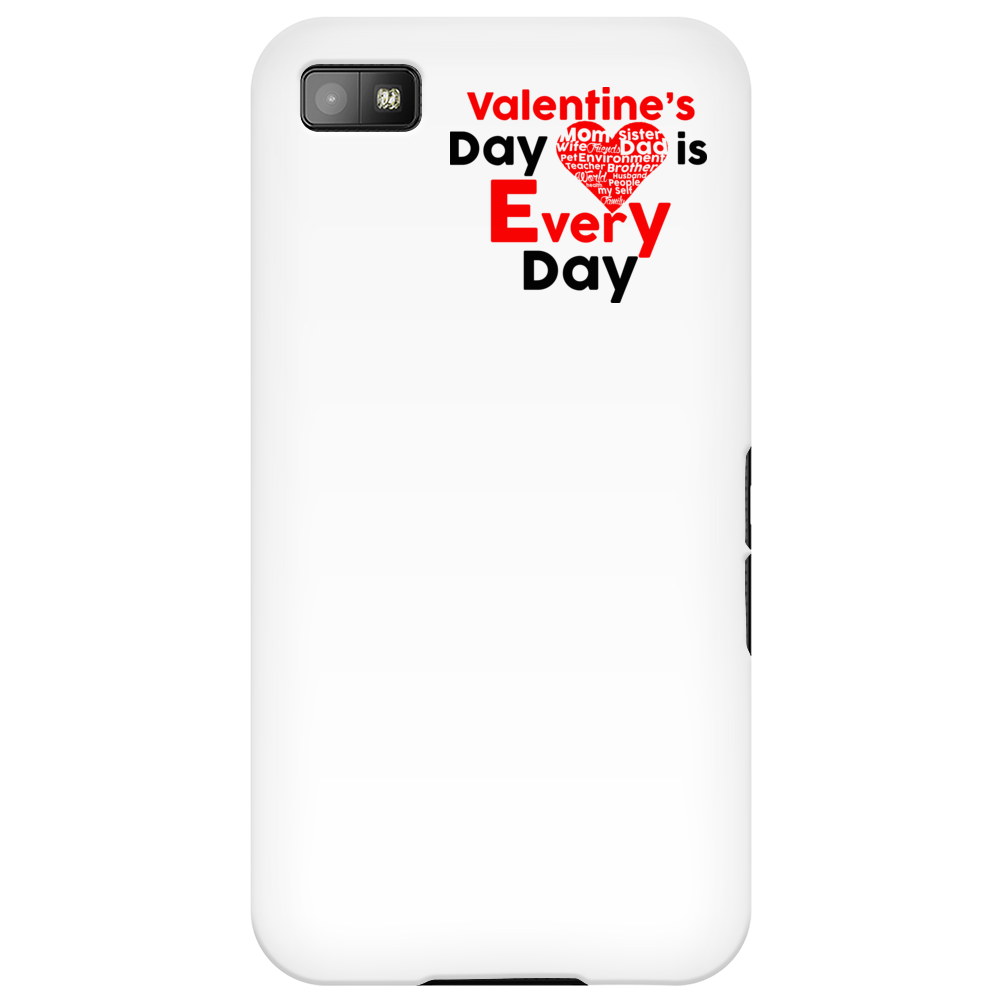 Valentine's Day is every day Phone Case