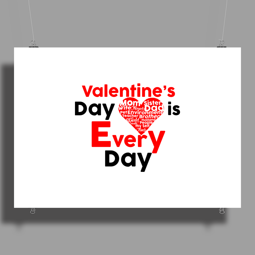 Valentine's Day is every day Poster Print (Landscape)