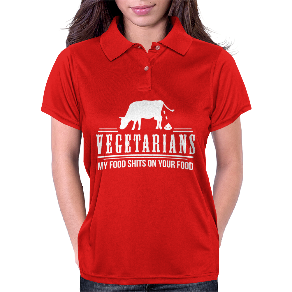 VEGETARIAN MY FOOD SHIT ON YOUR FOOD Womens Polo