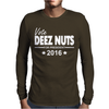 Vote Deez Nuts For President 2016 Funny Mens Long Sleeve T-Shirt