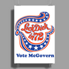 Vote McGovern Lick Dick In 72 - Democratic Party Campaign Slogan Poster Print (Portrait)