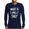 Waht A Lovely Day Mens Long Sleeve T-Shirt