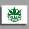 Wake And Bake, Rise And Shine Its Marijuana Time Poster Print (Landscape)