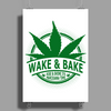 Wake And Bake, Rise And Shine Its Marijuana Time Poster Print (Portrait)