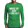 WAKE UP WORK OUT Mens Long Sleeve T-Shirt