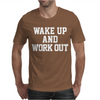 WAKE UP WORK OUT Mens T-Shirt