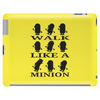 Walk like a minion Tablet (horizontal)