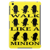 Walk like a minion Tablet (vertical)
