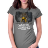 Walter is Coming Womens Fitted T-Shirt