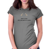 Want to know what looks good on a woman ............ Womens Fitted T-Shirt