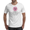 ***Warning*** Don't pick a fight with me  i'm too old i'll just Kill you Mens T-Shirt