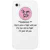 ***Warning*** Don't pick a fight with me  i'm too old i'll just Kill you Phone Case
