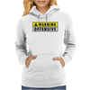 Warning Offensive Mens Funny Womens Hoodie