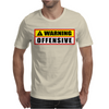 Warning Offensive Mens T-Shirt