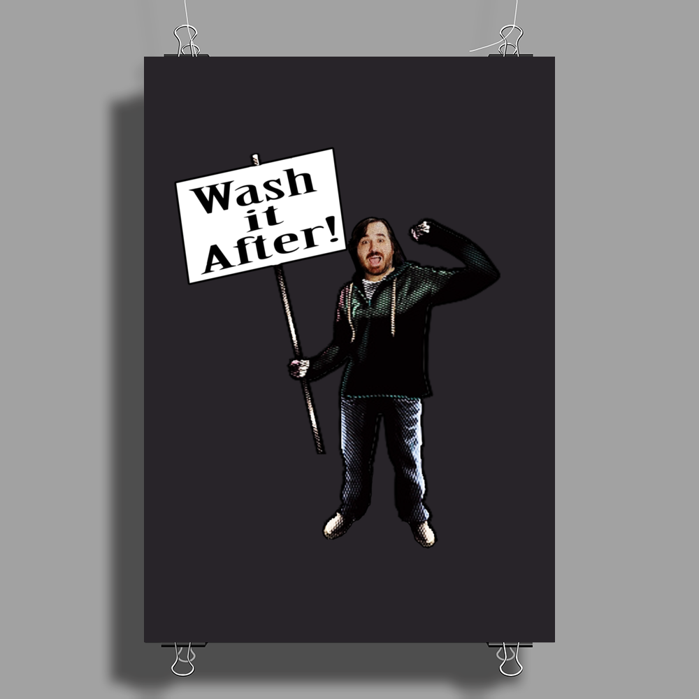 Wash It After Poster Print (Portrait)