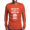 Watch Me Lift Watch Me Mens Long Sleeve T-Shirt