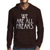WE ARE ALL FREAKS Mens Hoodie