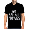 WE ARE ALL FREAKS Mens Polo