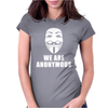 WE ARE ANONYMOUS. Womens Fitted T-Shirt