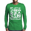We are brother Mens Long Sleeve T-Shirt