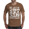 We are brother Mens T-Shirt