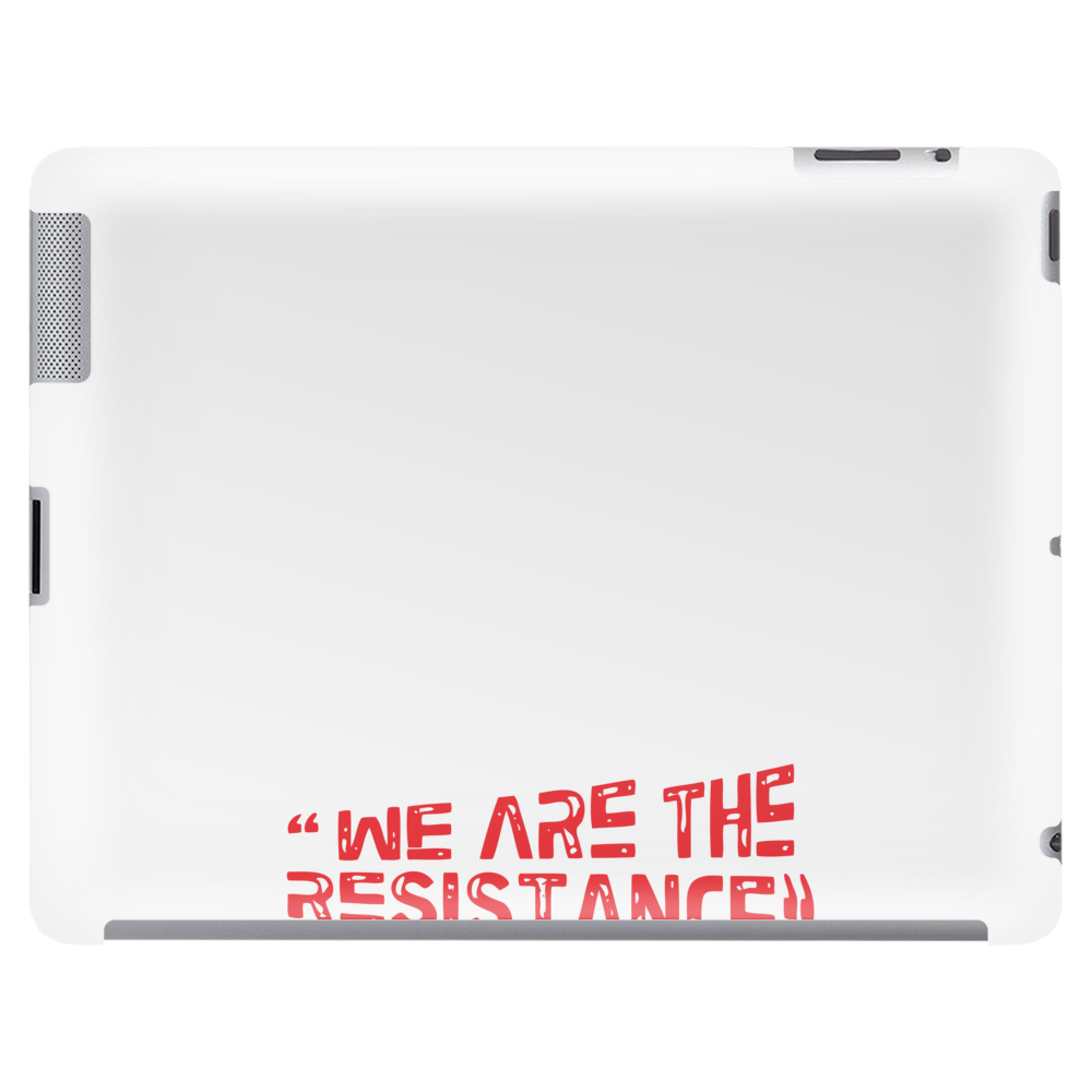We Are The Resistance Tablet