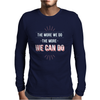 We can do Mens Long Sleeve T-Shirt