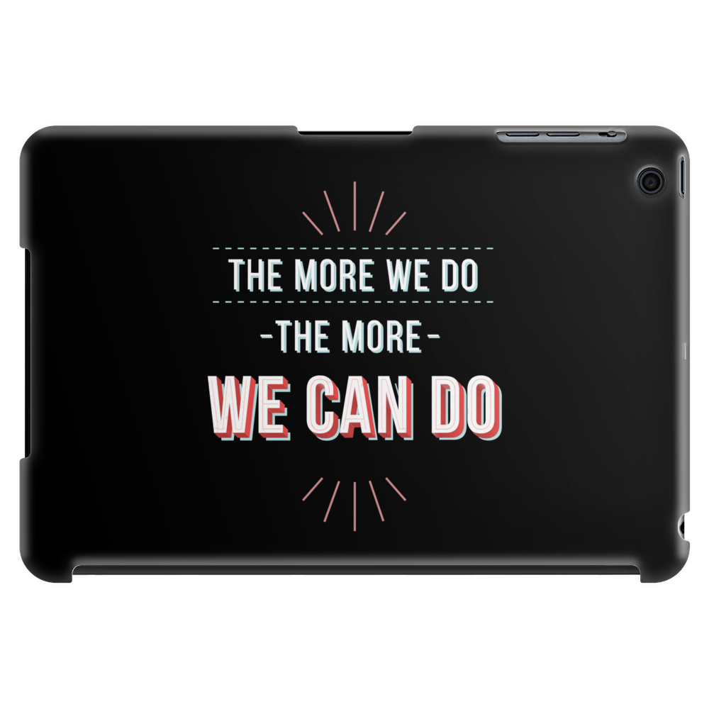 We can do Tablet