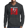 We Can Slash It! Mens Hoodie