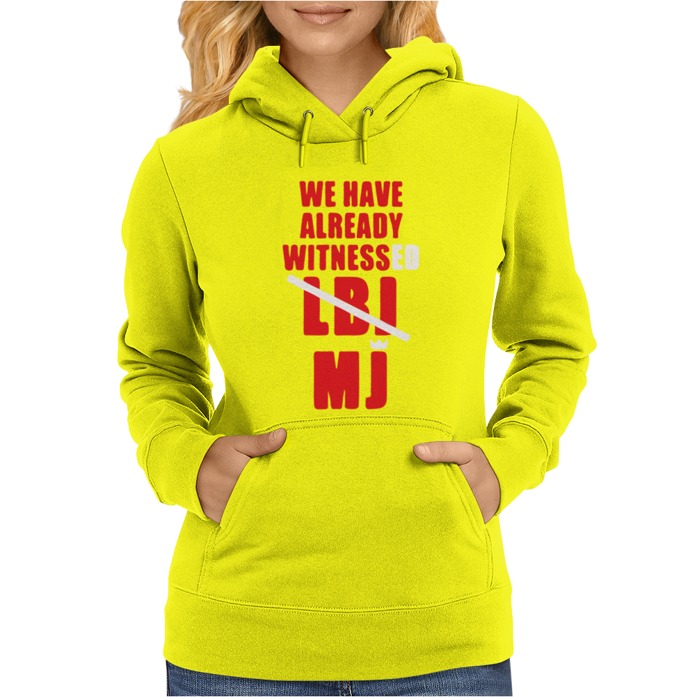 We Have Already Witnessed Womens Hoodie