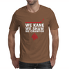 We Kane We Shaw We Crawford Mens T-Shirt