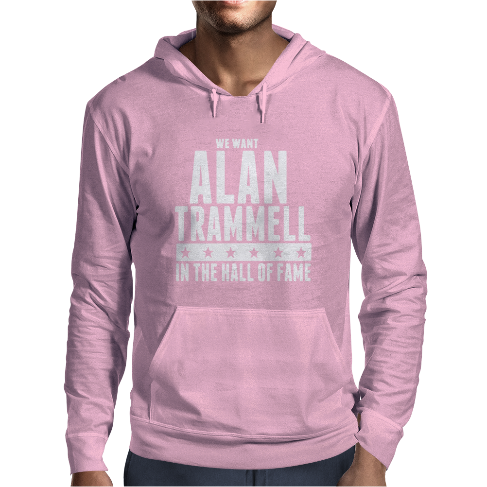 We want Alan Trammell in the Hall of Fame Mens Hoodie