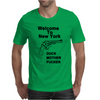 Welcome To New York Duck Mother Fucker. Mens T-Shirt