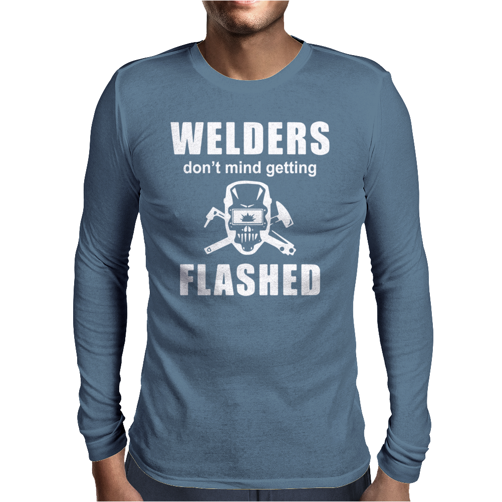 Welders don't mind getting FLASHED Mens Long Sleeve T-Shirt