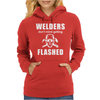 Welders don't mind getting FLASHED Womens Hoodie