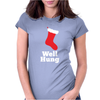 Well Hung Womens Fitted T-Shirt