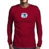 Well i got it! I'm going to Heaven for the climate and Hell for the company Mens Long Sleeve T-Shirt