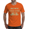 What Part Of Binary Code Don't You Understand Mens T-Shirt