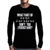 What Part of Sign Language Don't You Understand Mens Long Sleeve T-Shirt